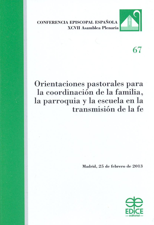 Orientaciones pastorales para la coordinación de la familia, la parroquia y la escuela en la transmisión de la fe