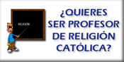 ¿Quieres ser profesor/a de religión Católica?