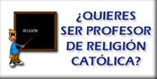 ¿Quieres ser profesor/a de religión Católica?